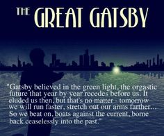 "The glorious writing----one reason Gatsby is one of my all-time favorites: Fitzgerald: ""So we beat on, boats against the current, borne back ceaselessly into the past."" - The Great Gatsby. The Great Gatsby, Great Gatsby Quotes, Great Quotes, Quotes To Live By, Inspirational Quotes, F Scott Fitzgerald, Fitzgerald Quotes, Literary Quotes, Movie Quotes"