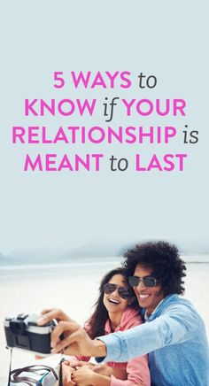 5 Ways to Know if Your Relationship is Meant to Last