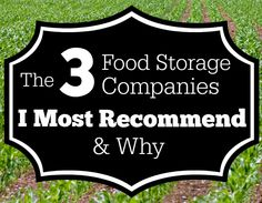 Survival Mom lists the best food storage company -- 3 of them in fact, that she uses most.