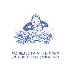 'No dejes para mañana lo que puedes comer hoy' from Diario de un solo by Catalina Bu