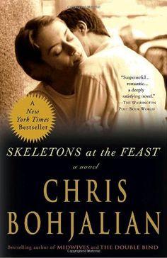 Skeletons at the Feast: A Novel by Chris Bohjalian