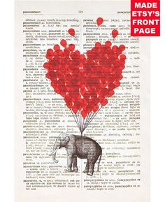 Items similar to LOVE Carries All - ORIGINAL ARTWORK Elephant with a Heart shaped balloon - Love book print - Printed over vintage dictionary book page on Etsy Elephant Love, Elephant Art, Flying Elephant, Elephant Balloon, Elephant Crafts, Her Wallpaper, Dictionary Art, German Dictionary, Illustrations