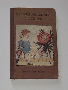 NATURE CHILDREN: A FLOWER BOOK FOR LITTLE FOLKS / Flower Fairies / Plates 1911. | eBay