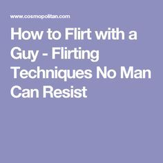 how to attract a flirty guy