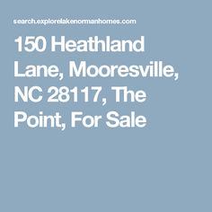150 Heathland Lane, Mooresville, NC The Point, For Sale Southern Homes