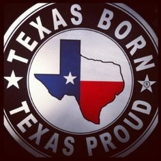 Deep in the Heart of Texas South Texas, Dallas Texas, West Texas, Eyes Of Texas, Only In Texas, Republic Of Texas, Texas Forever, Loving Texas, Texas Pride