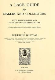 A lace guide for makers and collectors                  with a bibliography and five-language nomenclature, profusely illus. with halftone plates and key designs                  by Gertrude Whiting ...                                                          Published                      1920  http://openlibrary.org/works/OL6704819W/A_lace_guide_for_makers_and_collectors