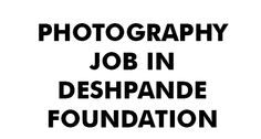 Photography Job in dehpandefoundation