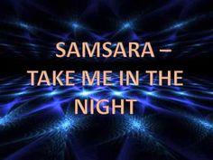 Samsara - Take Me In The Night