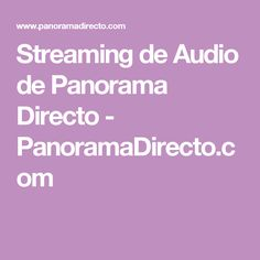 Streaming de Audio de Panorama Directo - PanoramaDirecto.com