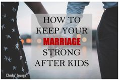 marriage after kids, keep marriage strong after kids, rekindle love