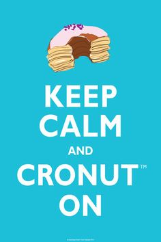 Keep Calm And Cronut on