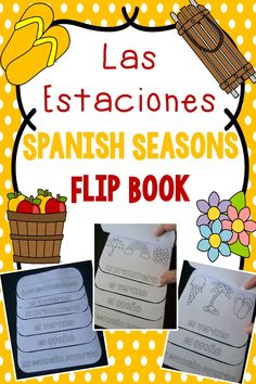 "Spanish seasons flip book. 2 versions: one with pictures and one blank for students to add their own drawings or words associated with the season plus a ""mi estación favorita"" page."