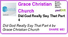 #UNCAT #PODCAST  Grace Christian Church    Did God Really Say That Part 4    LISTEN...  http://podDVR.COM/?c=fd322f65-c199-61d0-c7e2-025b7743ae85
