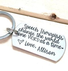 Speech therapy / Gift for speech therapist / Hand stamped keychain / SLP gift / Gift for Speech Teacher / Personalized gift for teacher Easy Teacher Gifts, End Of School Year, Speech Therapy, Speech Pathology, Client Gifts, Teacher Appreciation Gifts, Hand Stamped, Words, Cricut