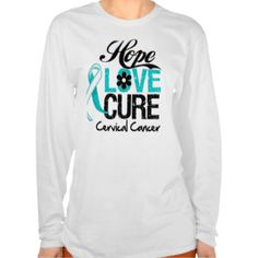Cervical Cancer Hope Love Cure Tee Shirt