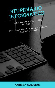 #PuoiScommetterci #innovazione delle risate con lo #stupidiarioinformatico di Andrea Cangemi #startup  http://www.lulu.com/shop/andrea-cangemi/stupidiario-informatico/ebook/product-23316063.html?utm_campaign=crowdfire&utm_content=crowdfire&utm_medium=social&utm_source=pinterest