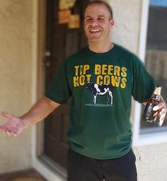 """tip beers not cows"" funny drinking t-shirt in tundra green"