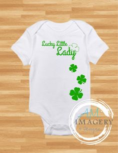 Check out this item in my Etsy shop https://www.etsy.com/listing/267928899/lucky-little-lady-onesie