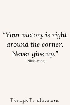 15 Never Give Up Quotes to Persevere Through Any Challenge in Life - Thoughts Above Giving Up Quotes, Giving Up On Life, Feel Like Giving Up, Believe Quotes, Quotes To Live By, Life Quotes, Attitude Quotes, Quotes Quotes, Qoutes
