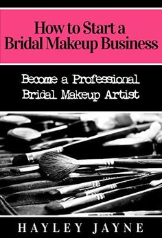 How to Start a Bridal Makeup Business: Become a Professional Bridal Makeup Artist (Bridal Makeup, Makeup Business, Bridal Makeup Artist, Makeup Artist, ... Makeup Artist, Home Based Business Ideas) by Hayley Jayne, http://www.amazon.com/dp/B00OBBB7BA/ref=cm_sw_r_pi_dp_24dsub16YQJ7E