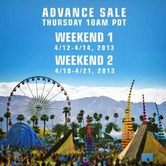 As hinted at last week, Coachella just announced initial details of its 2013 events that, like they did this year, happen on two consecutive weekends: April 12 - 14 and then April 19 - 21. Advance passes go on sale starting Thursday, May 17 at 10AM PDT - More info at:  www.coachella.com