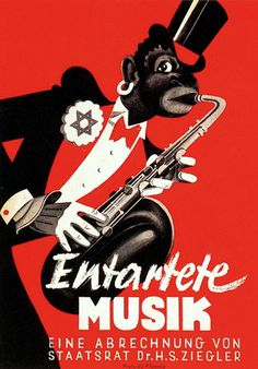 """""""Entartete Musik"""" (degenerate music), From the Nazi exhibition """"Entartete Kunst"""" (degenerate art - i. Jewish or """"Bolshevik""""), Munich. During the """"Entartete Kunst"""" campaign over works by more than 200 artists of that time were confiscated. Nazi Propaganda, Lindy Hop, Art Dégénéré, Les Aliens, Degenerate Art, The Third Reich, World War Ii, Wwii, Crime"""