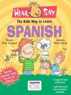 Hear-Say Spanish  The Kids Way to Learn Spanish--Through Camellia Net Downloadable site