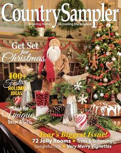 Our unbeatable combination of country-lifestyle articles and a complete catalog of decorating products provide all the tips and tools you need to make your house a country home! Christmas Kitchen, Cozy Christmas, Christmas Crafts For Kids, Rustic Christmas, Vintage Christmas, Christmas Decorations, Holiday Decor, Christmas Ideas, Country Sampler Magazine