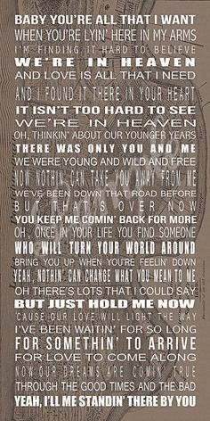 """Heaven""- Bryan Adams absolutely love this song! I had the dj sammy candle light version as my wedding first dance song ."