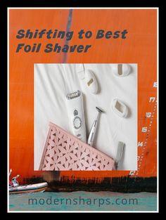 Best foil shavers for your needs Best Shavers, Foil Shaver, Induction Heating, Electric Razor, Sensitive Skin Care