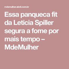 Essa panqueca fit da Leticia Spiller segura a fome por mais tempo – MdeMulher