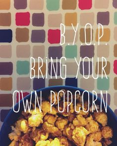BYOP bring you own popcorn? Cornzapoppin popcorn