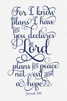 Jer 29:11 my life verse. I say this every morning. Because Gods plan is the only plan (: