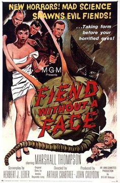 Fiend Without a Face (1958). A reasonable B Grade movie. However, the said fiend is mind generated & fed by nuclear energy from a local air force experimental lab. This creature sucks out peoples' brains and spinal columns and then later inexplicably morphs into corporeal multi copies of same. Despite all the paranoia about nuclear power generation, it's also apparently OK to blow up the facility's nuclear powered lab.  The special effects suck more than the fiend. Capish?