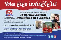 Le 12 novembre 2016 Vous êtes invités à rencontrer les gens qui sauvent la vie de nos animaux bien-aimés à Montréal !  Venez nous rejoindre au Refuge Animal du Québec de l'année !   Tous vos compagnons à QUATRE pattes sont  bienvenus !   Nous espérons vous y voir.  Woof-Woof, Meow-Meow Inscrivez-vous et imprimez vos billets GRATUITS au lien ci-dessous.    https://www.eventbrite.ca/e/the-quebec-animal-rescue-of-the-year-award-tickets-28335189314