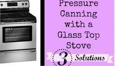 Pressure canning with a glass top stove is a big no-no. If you have a smooth cooktop, here are 3 simple solutions that allow you to safely pressure can. Survival Food, Emergency Preparedness, Healthy Meals, Healthy Recipes, Simple Recipes, Pressure Canning, Food Storage, Stove, Whole Food Recipes