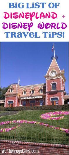 BIG List of Disneyland and Disney World Insider Travel Tips from TheFrugalGirls.com