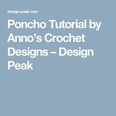 Poncho Tutorial by Anno's Crochet Designs – Design Peak