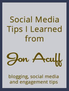 Social Media Tips from @Jon Smith Smith Acuff #blogging #socialmedia #blissdom #5club