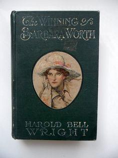 The Winning of Barbara Worth by Harold Bell by AnnataTesori