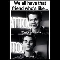 Read Friends from the story Teen wolf memes by (The_Meme_Finder) with reads. Stiles Teen Wolf, Teen Wolf Dylan, Teen Wolf Cast, Dylan O, Crazy Funny Memes, Really Funny Memes, Stupid Funny Memes, Funny Laugh, Funny Relatable Memes
