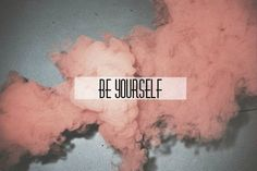 Be yourself life quotes quotes quote life tumblr inspiration be yourself life sayings