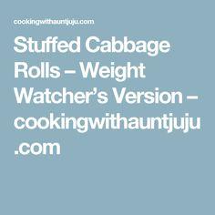 Stuffed Cabbage Rolls – Weight Watcher's Version – cookingwithauntjuju.com