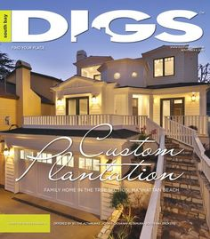 South Bay Digs Cover, November 8 2013 On the COVER this issue is a new custom-built Plantation Style family home located in the Tree Section in Manhattan Beach.  This new construction offering includes 5 bedrooms and 5.5 bathrooms, top quality materials and attention to detail throughout, fabulous curb appeal with elevated front exterior.  Offered by The ALTAMURAS, John & Giovanni Altamura, South Bay Brokers.