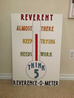 """""""Reverence o meter""""-  to encourage reverence in sharing time."""