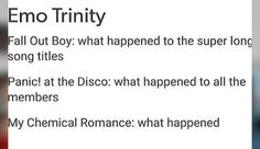 What happened with the emo trinity? Emo Band Memes, Emo Bands, Music Bands, Rock Bands, Panic! At The Disco, Music Stuff, Music Things, Pop Punk, My Tumblr