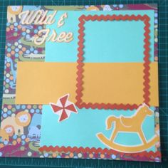 Wild and Free Scrapbook page (first few years cartridge)