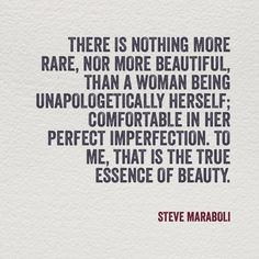 Nothing that represents the essence of beauty more than a woman who is unapologetically herself.  Be beautiful darlings.