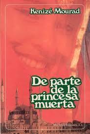 Kénizé Mourad. De parte de la princesa muerta